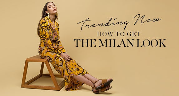 Trending Now: How To Get the Milan Look