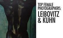 Top Female Photographers: Leibovitz & Kuhn