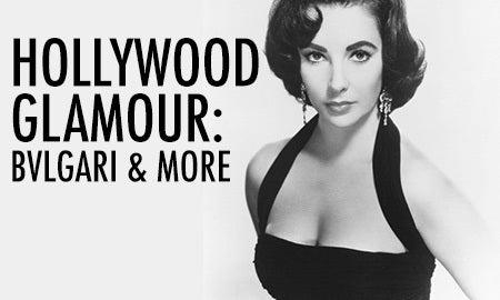 Hollywood Glamour: Bvlgari & More