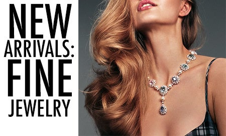 New Arrivals: Fine Jewelry