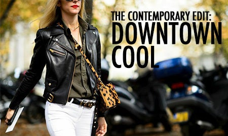 The Contemporary Edit: Downtown Cool