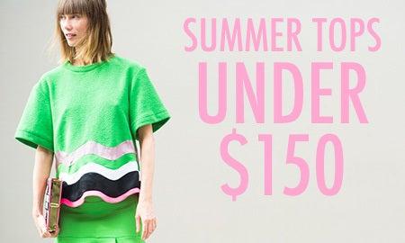 Summer Tops Under $150