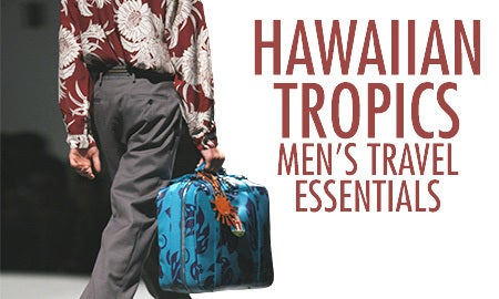 Hawaiian Tropics: Men's Travel Essentials