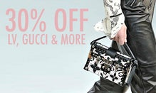 30% Off LV, Gucci & More
