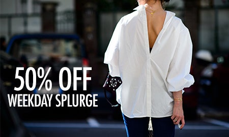 50% Off Editors' Weekday Splurge